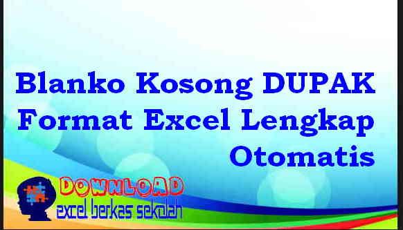 Download Blanko Kosong DUPAK Format Excel Lengkap Otomatis