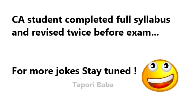 Here In This Post Im Going To Share Funny Ca Jokesca Funny Quotesfunny Shayari On Chartered Accountantsca Student Life Quotes And Much More To Enjoy F F