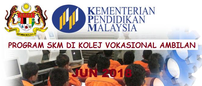 Permohonan Kemasukan Ke Program Skm Di Kolej Vokasional Bagi Sesi Ambilan Jun 2018 Mypendidikanmalaysia Com