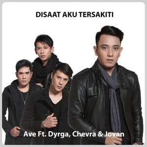Ave - Disaat Aku Tersakiti (feat. Dyrga & Chevra & Jovan)