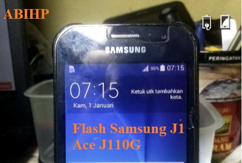 Tutorial bergambar cara flash Samsung J1 Ace.