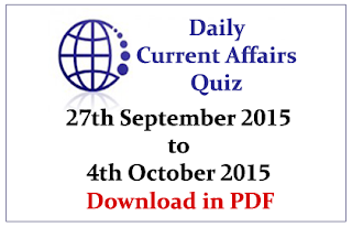 Important Current Affairs Quiz- 27th September to 4th October 2015 Download in PDF