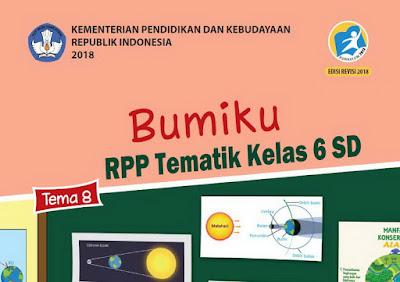 RPP Tematik Kelas 6 SD Tema 8 Kurikulum 2013 Revisi 2018 Semester 2