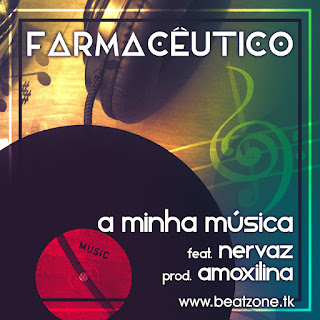 Farmaceutico - A Minha Música feat. Nervaz (prod Amoxilina)   Free Stream   Free Download