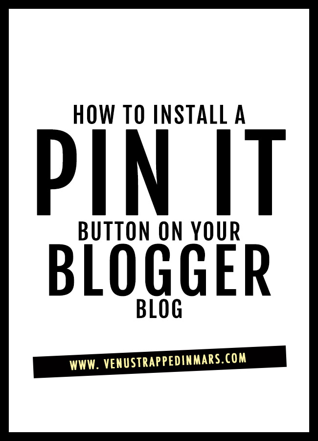 How to Install A Pin It Button On Your Blogger Blog