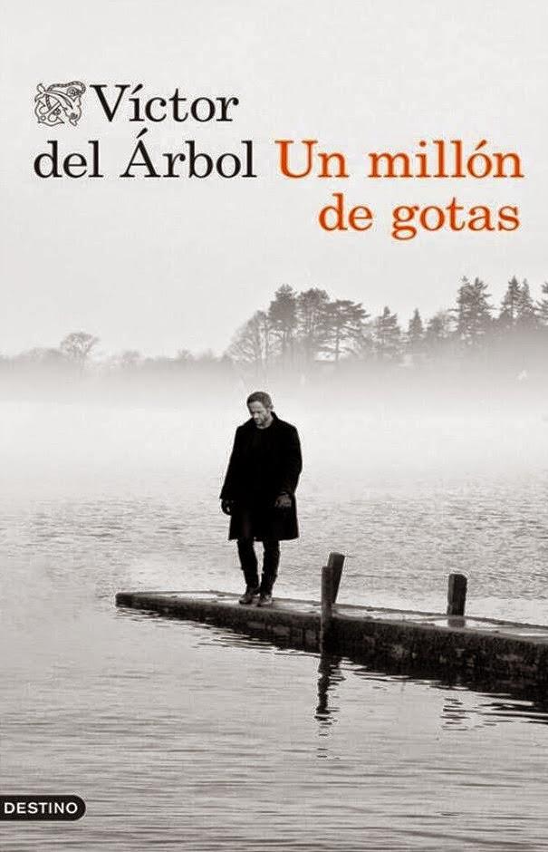 Un millón de gotas - Víctor del Árbol (2014)