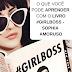 8 lições do livro #GIRLBOSS que mudaram minha vida
