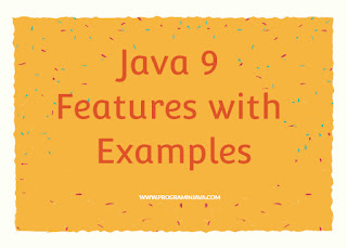 Java 9 Features with Examples