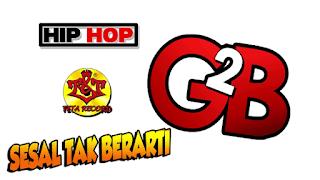 Lirik Lagu Sesal Tak Berarti - G2B | HipHop