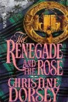 http://thepaperbackstash.blogspot.com/2007/10/renegade-and-rose-christine-dorsey-book.html