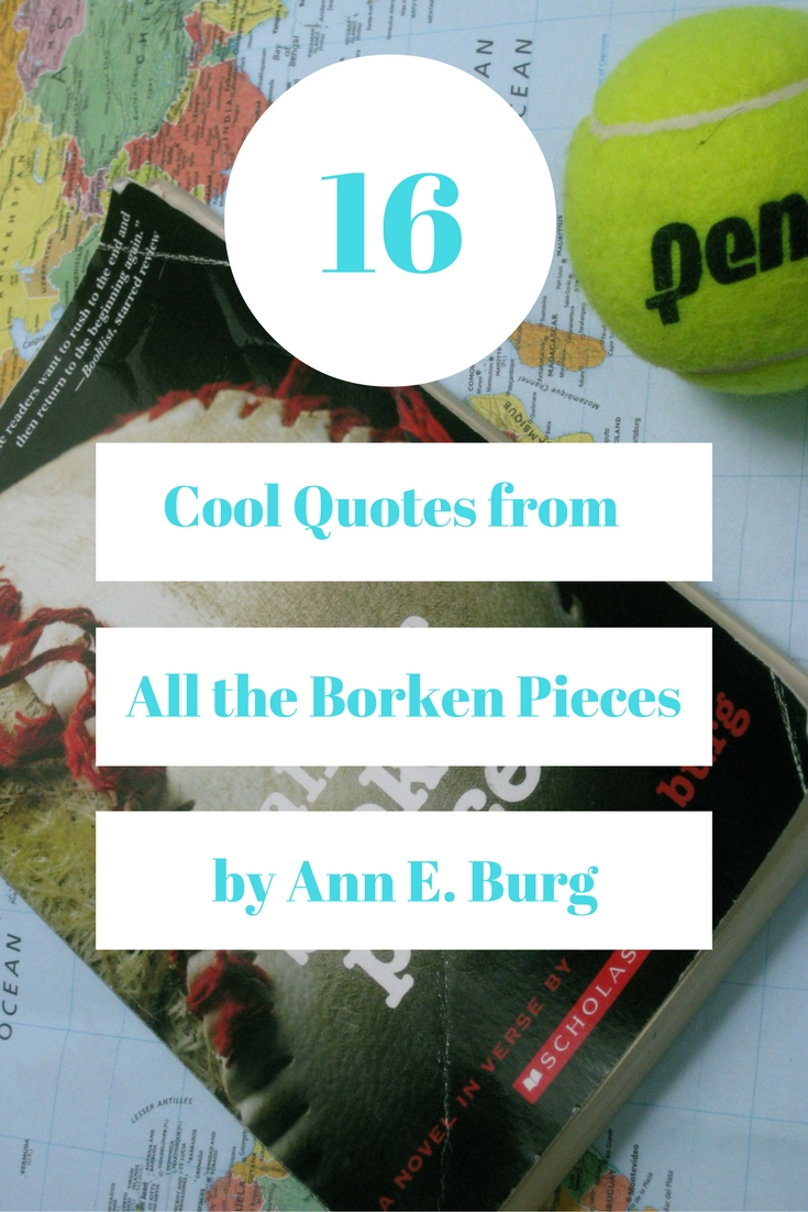 The Fangirl Blog 16 Cool Quotes From All The Broken Pieces By Ann E