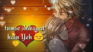 Tum Se Shikayat Hai Whatsapp Status Love Video