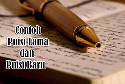 Puisi merupakan karya sastra yang cenderung memakai bahasa singkat 24 Contoh Puisi Lama dan Puisi Baru Terbaik