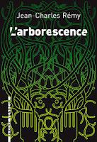Jean-Charles Rémy L'arborescence Ed. L'Arbre Vengeur