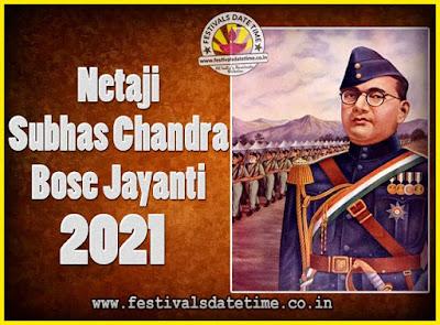 2021 Netaji Subhas Chandra Bose Jayanti Date, 2021 Subhas Chandra Bose Jayanti Calendar