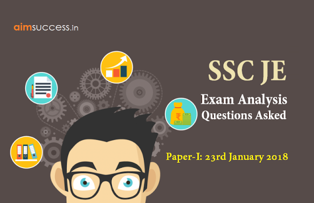 SSC JE Exam Analysis & Questions Asked Paper-I: 23rd January 2018