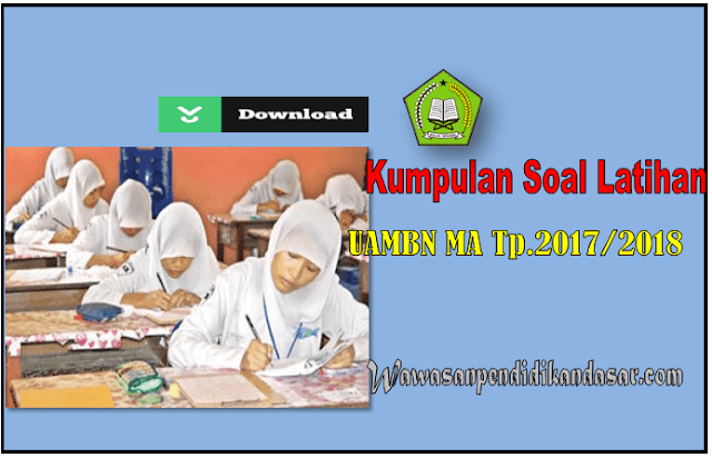 DOWNLOAD Soal Latihan UAMBN Madrasah Aliyah(MA) 2018