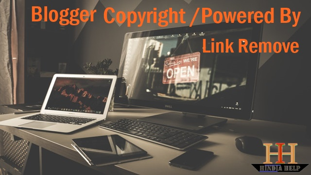 Blog में Copyright Footer  / Powered By Blogger Link Ko Remove Kaise Kare