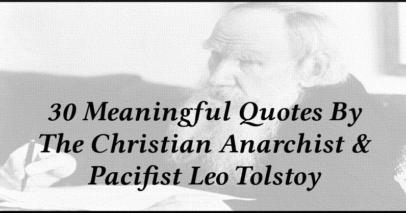 30 Meaningful Quotes By The Christian Anarchist & Pacifist