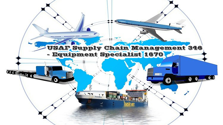 USAF Supply Chain Management 346 - Equipment Specialist 1670