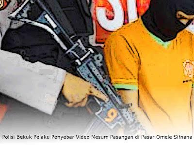 Polisi Bekuk Pelaku Penyebar Video Mesum Pasangan di Pasar Omele Sifnana