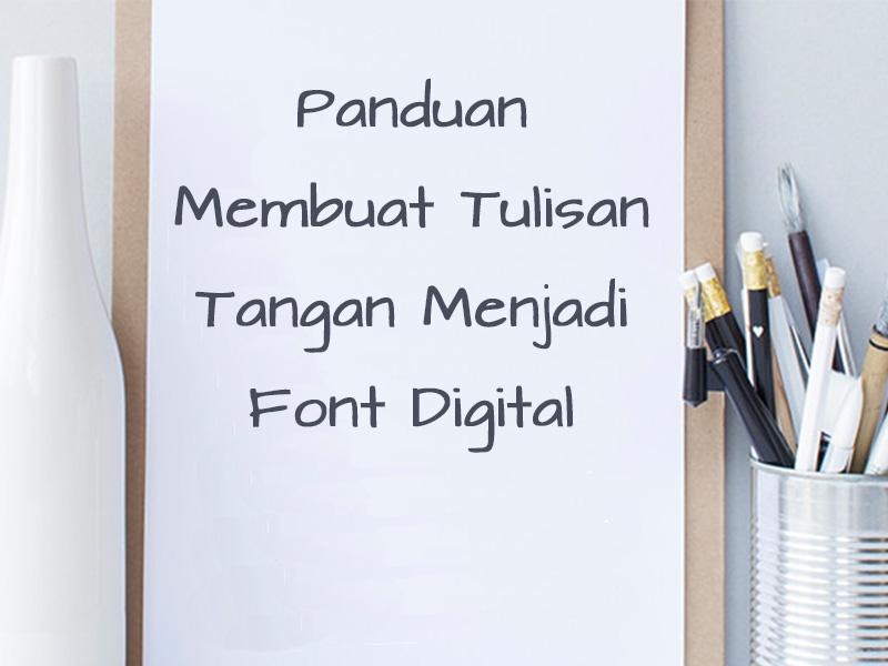 Panduan Membuat Tulisan Tangan Menjadi Font Digital