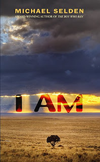 I AM - A Science Fiction Thriller by Michael Selden