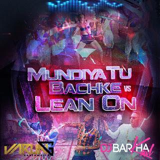 Mundiya-Tu-Bachke-Vs-Lean-On-DJ-Varun-DJ-Barkha-Kaul