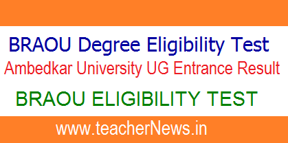 BRAOU Degree Eligibility Test Results 2018 - Ambedkar University UG Entrance Result