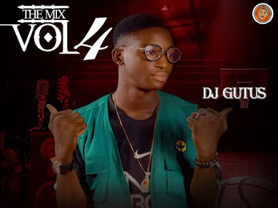 DOWNLOAD MIXTAPE: Dj Gutus - The Mix Vol 4