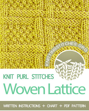 KNIT and PURL Stitches. #howtoknit the Woven Lattice stitch. Looks great! FREE written instructions, Chart, PDF knitting pattern.  #knittingstitches #knitpurl