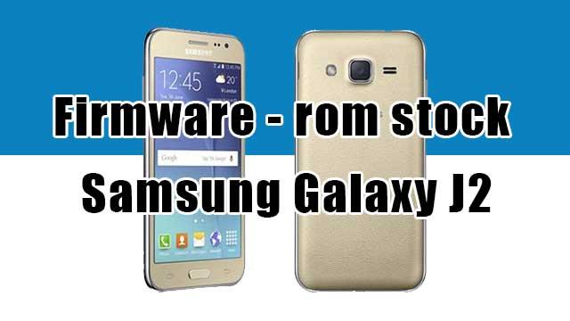 rom stock Samsung Galaxy J2 SM-J200H Clon