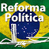 CARGO DE VICE PODE DEIXAR DE EXISTIR, COLIGAÇÃO PARTIDÁRIA TAMBÉM DEVE ACABAR. CONFIRA OS PRINCIPAIS PONTOS DA REFORMA POLÍTICA