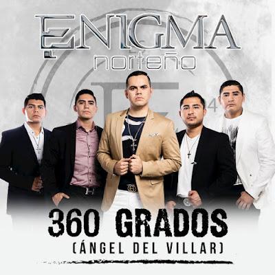 Enigma Norteño – 360 Grados (Ángel Del Villar) [Single]