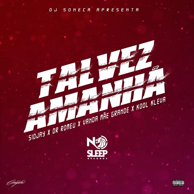 Dj Soneca - Talvez Amanhã (Remix) Feat Sidjay, Dr. Romeu, Vanda Mãe Grande & Kool Kleva