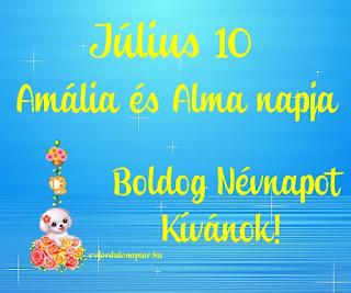 Július 10 - Amália, Alma névnap