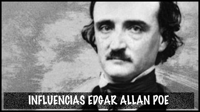 Influencias de Edgar Allan Poe #PoeWeen