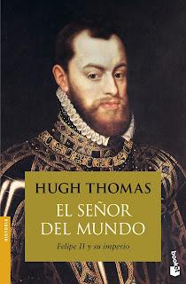 El señor del mundo: Felipe II y su imperio / Hugh Thomas