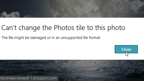 "Pesan Error: ""Can't Change the Photos Tile to This Photo"" ketika Mengubah Gambar Tile ""Photos"""