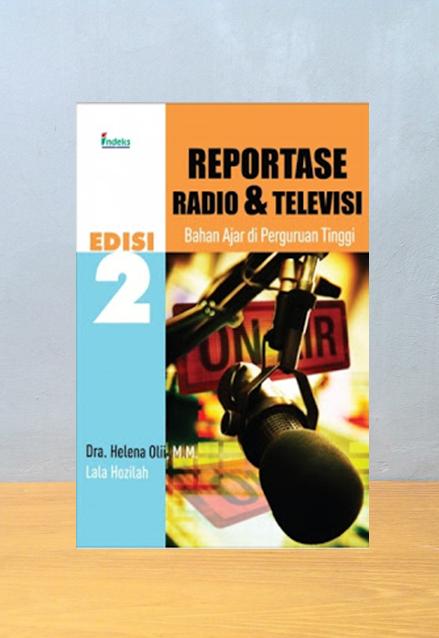 REPORTASE RADIO & TELEVISI EDISI 2, Helena Olii, M.M. & Lala Hozilah