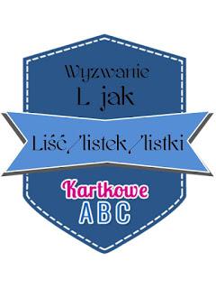 https://kartkoweabc.blogspot.com/2018/06/wyzwanie-l-jak-listek.html