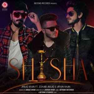 Shisha – Arbaz Khan