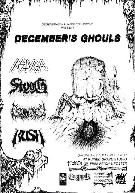 Degenerasi Aliansi Collective  December's Ghoul Saturday, December 9th at Ruined Grave Studio Tiket : $8 Free Postes & Patch  w/  - Astaga! - Stygg - Corpulency - Kvsh