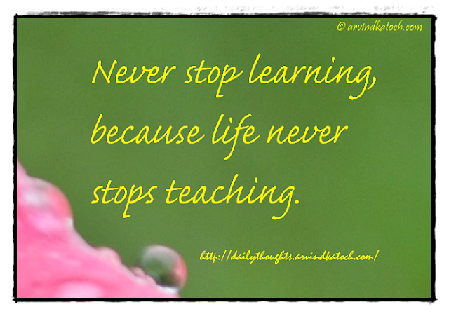 Daily Thought, Quote, Learning, Beauty, teaching, life,