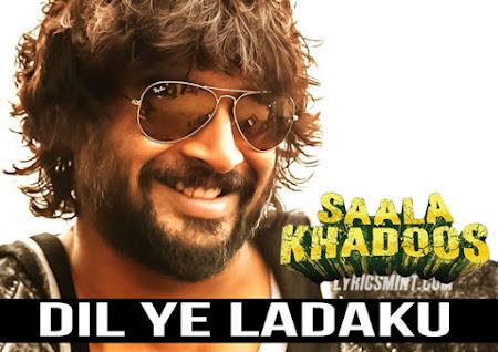 Dil Ye Ladaku - Saala Khadoos (2016)