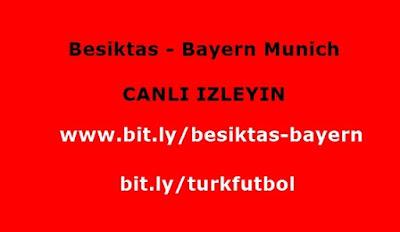 Beşiktaş - Bayern Münih Canlı