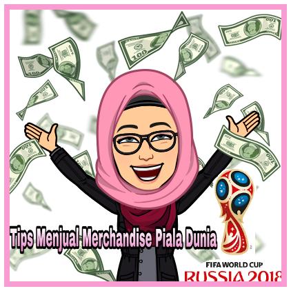 Tips Menjual Merchandise Piala Dunia 2018