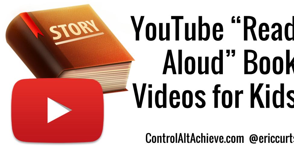 Control Alt Achieve Youtube Read Aloud Book Videos For Kids