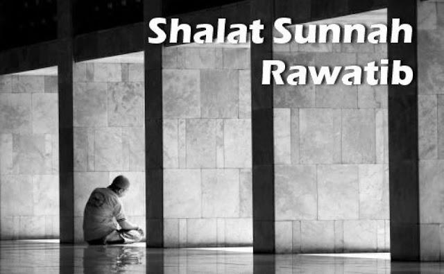 Jumlah Rakaat dan Macam-macam Shalat Sunnah Rawatib dalam Sehari
