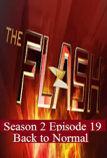 Download Flash Season 2 Episode 19 (Back to Normal)